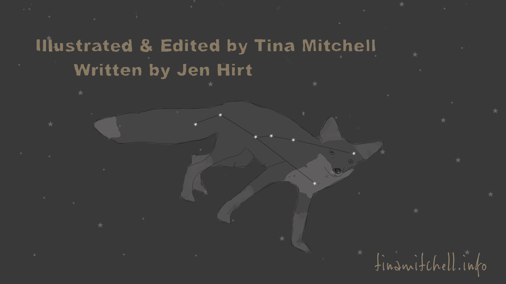 "Final frame of ""Foxes I've Seen by Now"" written by Jen Hirt and illustrated by Tina Mitchell. Image of fox constellation."